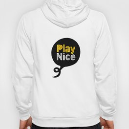 Play Nice blue black and yellow inspirational typography poster bedroom wall home decor Hoody