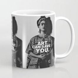 ART CAN SAVE YOU. Coffee Mug