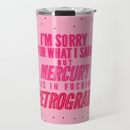 Mercury Retrograde pt. 2 Travel Mug