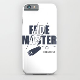 Fade Master Barber Theme iPhone Case