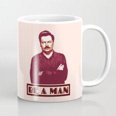 Be A Man  |  Ron Swanson Mug