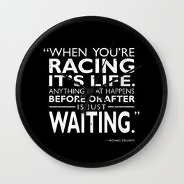 When Youre Racing Its LIfe Wall Clock