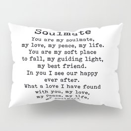 You are my soulmate, love poem Pillow Sham