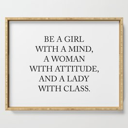 Be a girl with a mind,a woman with attitude... Serving Tray