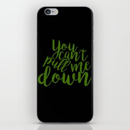 """'Wicked' Quote: """"You Can't Pull Me Down"""" iPhone Skin"""