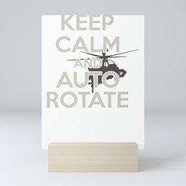 Funny Helicopter Pilot Gift Keep Calm and Auto Rotate Mini Art Print