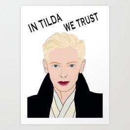 In Tilda We Trust Art Print