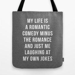 Romantic Comedy Funny Quote Tote Bag