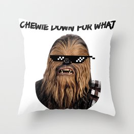 Chewie Down For What Throw Pillow