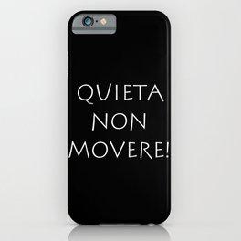 Quieta non movere iPhone Case