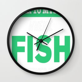 Of Course I Talk To Myself When I Fish Sometimes I Need Expert A Wall Clock