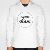carpe diem Hoodies featuring Carpe Diem by eARTh