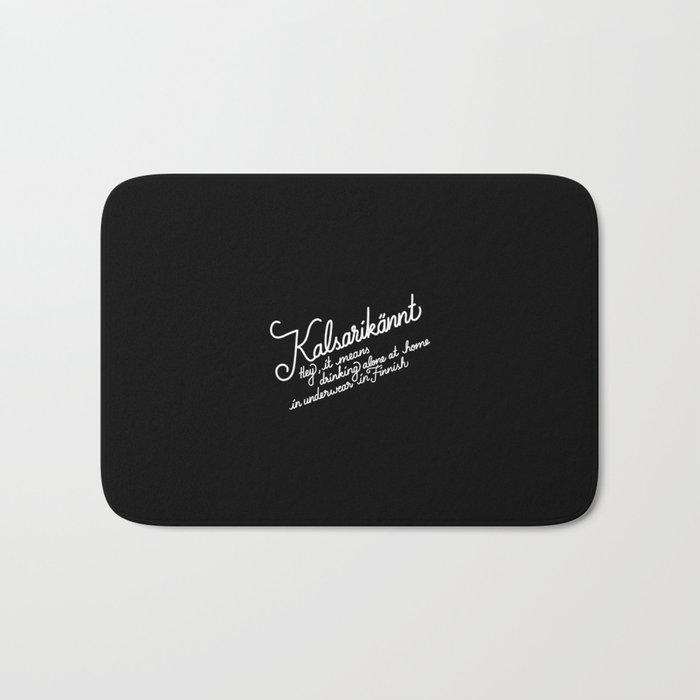 Kalsarikännt   [black & white] Bath Mat