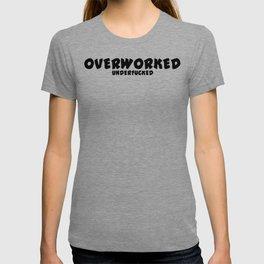 Overworked / Underfucked T-shirt