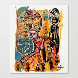 Be a good man my son Canvas Print
