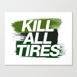 Kill All Tires v4 HQvector Canvas Print