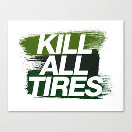 Kill All Tires v4 HQvector Canvas Print