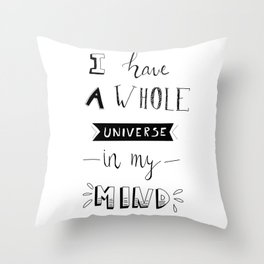 I have a whole universe in my mind Throw Pillow