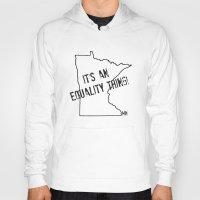minnesota Hoodies featuring Minnesota Equality by The Happy Taurus