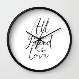 Love Is All You Need Love Sign Printable Art Typography Print Inspirational Print Gift For Her Anniv Wall Clock