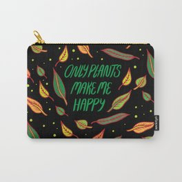 Plants Make Me Happy Carry-All Pouch