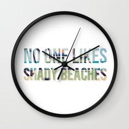 No One Likes Shady Beaches - 1 Wall Clock