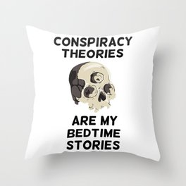 Conspiracy theories are my bedtime stories Throw Pillow