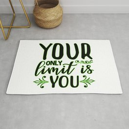 Your Only Limite Is You inspirational thoughts Gift Rug
