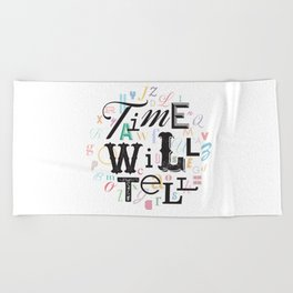 Time Will Tell Beach Towel
