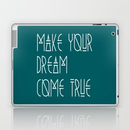 Make your dream come true Laptop & iPad Skin