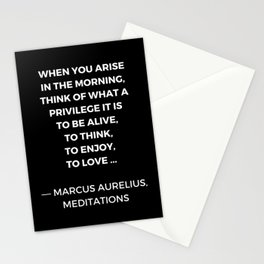 Stoic Wisdom Quotes - Marcus Aurelius Meditations - What a privilege it is to be alive Stationery Cards