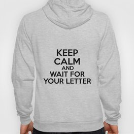 HP Keep calm and wait for your letter #1  Hoody