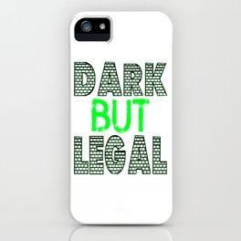 """Cute and simple brick tee design with text """"Dark and Legal"""" makes a great gift for everyone!  iPhone Case"""