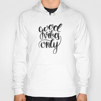 good vibes Hoodies featuring Good Vibes by Corina Rivera Designs