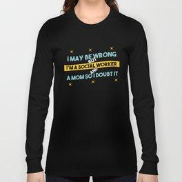 I May Be Wrong Long Sleeve T-shirt