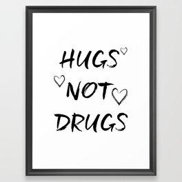 Hugs Not Drugs Black and White Typography Print Framed Art Print