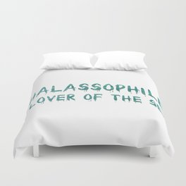 Thalassophile: A Lover Of The Sea Duvet Cover