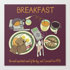 Breakfast, the Most Important Meal of the Day Canvas Print