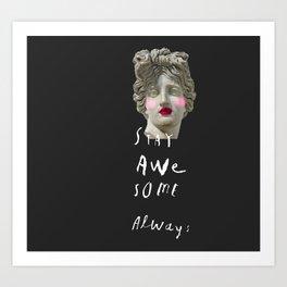 STAY AWE SOME Art Print