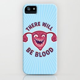 Crazed Uterus, There Will Be Blood iPhone Case