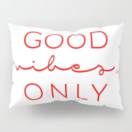 Good Vibes Only RED Pillow Sham