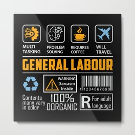 General Labour Metal Print