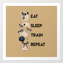 Eat Sleep Train Repeat Art Print