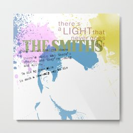 There is a light that never goes out Metal Print