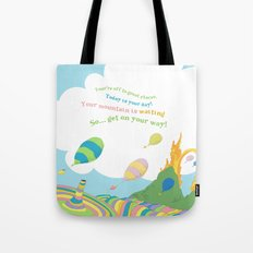 so.. Get on your way! Oh the places you'll go  Tote Bag