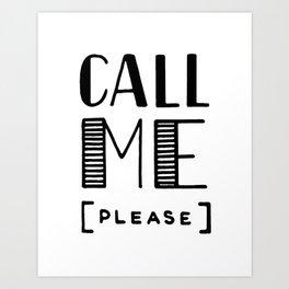Call me [please] Art Print