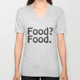 Food? Food. Unisex V-Neck