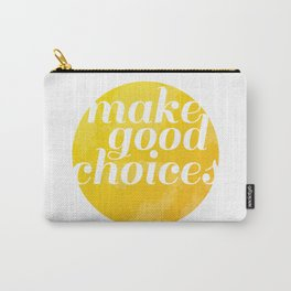 Make Good Choices Carry-All Pouch