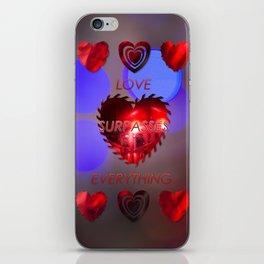 Love surpasses everything iPhone Skin