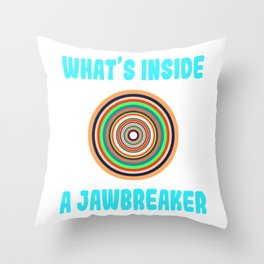 """A Nice Inside Theme Tee For You Who Loves Being Inside Saying """"What's Inside A Jawbreaker"""" T-shirt Throw Pillow"""